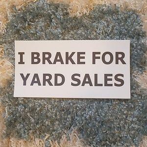 """Other - """"I brake for yard sales"""" bumper sticker"""